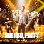 「RADICAL PARTY」東京公演が開幕!